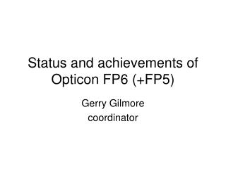 Status and achievements of Opticon FP6 (+FP5)