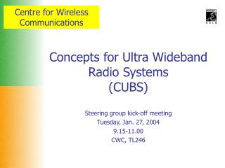 Concepts for Ultra Wideband Radio Systems (CUBS)