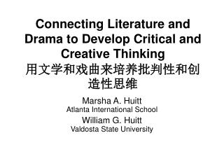 Connecting Literature and Drama to Develop Critical and Creative Thinking 用文学和戏曲来培养批判性和创造性思维