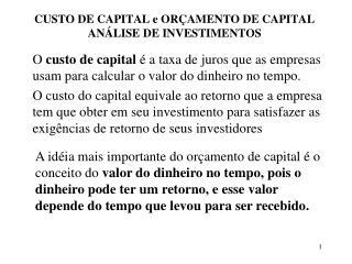CUSTO DE CAPITAL e ORÇAMENTO DE CAPITAL ANÁLISE DE INVESTIMENTOS