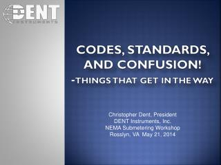 CODES, STANDARDS, AND CONFUSION! - T HINGS THAT GET IN THE WAY