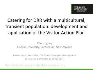 Ken Hughey Lincoln University, Canterbury, New Zealand