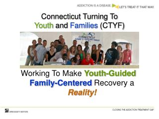 Working To Make  Youth-Guided ,  Family-Centered  Recovery a Reality!