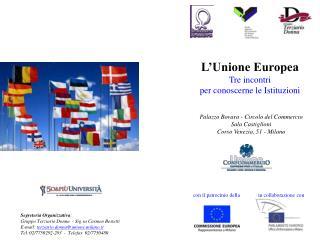 L'Unione Europea Tre incontri  per conoscerne le Istituzioni