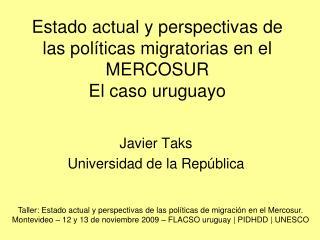Estado actual y perspectivas de las políticas migratorias en el MERCOSUR El caso uruguayo