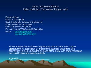 Name: K.Chandra Sekhar Indian Institute of Technology, Kanpur, India