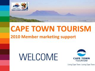 CAPE TOWN TOURISM 2010 Member marketing support