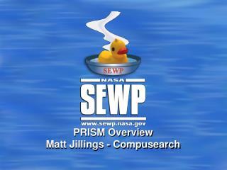 PRISM Overview  Matt Jillings - Compusearch