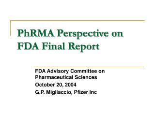 PhRMA Perspective on FDA Final Report