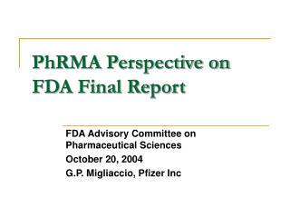 PhRMA Perspective on FDA Final Report