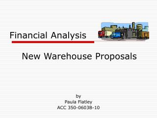 Financial Analysis     New Warehouse Proposals