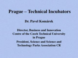 Prague – Technical Incubators