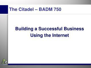 The Citadel – BADM 750