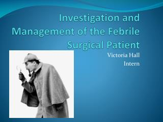 Investigation and Management of the Febrile Surgical Patient