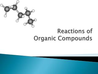 Reactions of  Organic Compounds