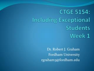 CTGE 5154: Including Exceptional Students Week 1