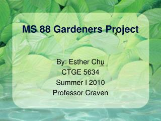 MS 88 Gardeners Project