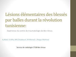 Lésions élémentaires des blessés par balles durant la révolution tunisienne: