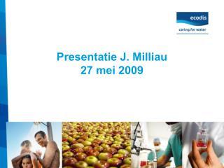 Presentatie J. Milliau  27 mei 2009