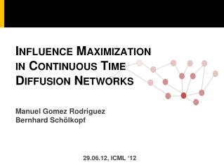 Influence Maximization in Continuous Time Diffusion Networks