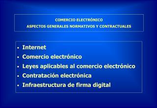 COMERCIO ELECTRÓNICO ASPECTOS GENERALES NORMATIVOS Y CONTRACTUALES