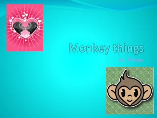 Monkey things