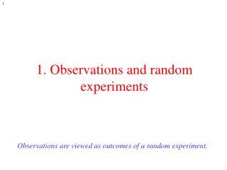 1. Observations and random experiments