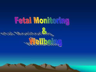 Fetal Monitoring  & Wellbeing