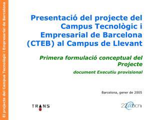 El projecte del Campus Tecnol�gic i Empresarial de Barcelona