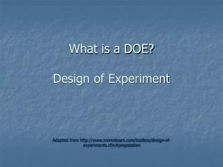 What is a DOE? Design of Experiment