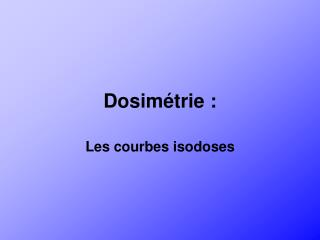 Dosimétrie :