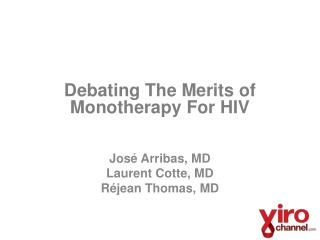 Debating The Merits of  Monotherapy  For HIV