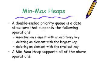 Min-Max Heaps