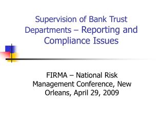 Supervision of Bank Trust Departments –  Reporting and Compliance Issues