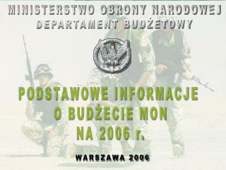 PODSTAWOWE INFORMACJE  O BUDŻECIE MON NA 2006 r.