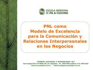 PNL como Modelo de Excelencia  para la Comunicación y Relaciones Interpersonales en los Negocios