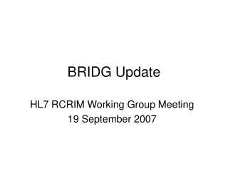 BRIDG Update