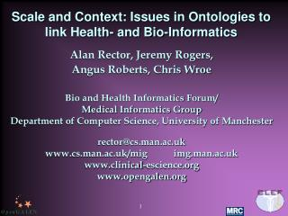 Scale and Context: Issues in Ontologies to link Health- and Bio-Informatics