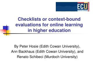 Checklists or context-bound evaluations for online learning  in higher education