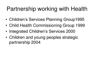 Partnership working with Health