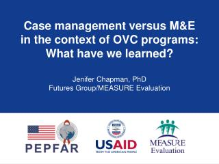 Case management versus M&E in the context of OVC programs: What have we learned?