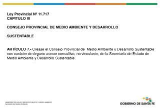 Ley Provincial Nº 11.717  CAPITULO III CONSEJO PROVINCIAL DE MEDIO AMBIENTE Y DESARROLLO