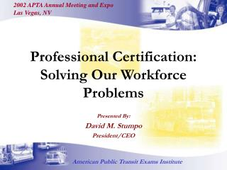 Professional Certification: Solving Our Workforce Problems