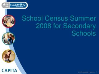 School Census Summer 2008 for Secondary Schools