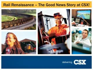 Rail Renaissance – The Good News Story at CSX!