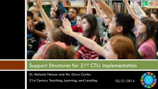 Support Structures for 21 st  CTLL Implementation