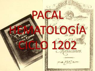 PACAL HEMATOLOGÍA CICLO 1202