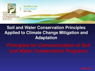 Soil and Water Conservation Principles Applied to Climate Change Mitigation and Adaptation