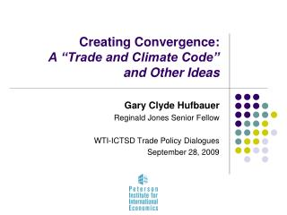 "Creating Convergence:  A ""Trade and Climate Code""  and Other Ideas"