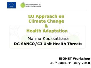 EU Approach on   Climate Change  &   Health Adaptation